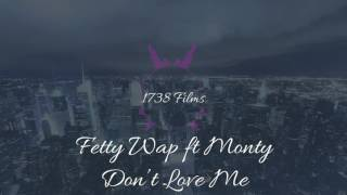 Download Fetty Wap Ft Monty - Don't Love Me Video