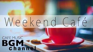 Download Weekend Cafe Mix - Bossa Nova & Jazz Instrumental Music For Relax, Study, Work - Background Music Video