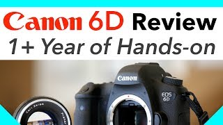 Download Canon 6D Review 1+ Year of Hands-on Video