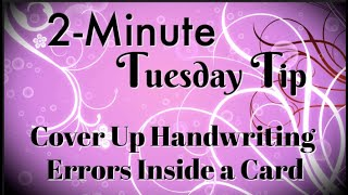 Download Simply Simple 2-MINUTE TUESDAY TIP - Cover Up Handwriting Errors Inside a Card by Connie Stewart Video