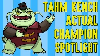 Download Tahm Kench ACTUAL Champion Spotlight Video