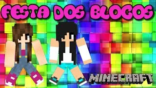 Download Minecraft - FESTA DOS BLOCOS (DANÇANDOOOOO) Video