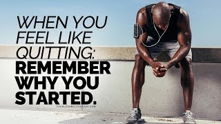 Download When You Feel Like Quitting: Remember Why You Started! - Motivational Speech Video