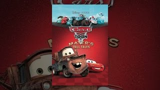 Download Cars Toon: Mater's Tall Tales Video