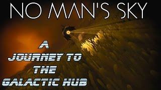 Download No Man's Sky! ★ A journey to the Galactic Hub!! Video