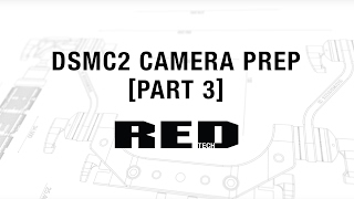 Download DSMC2 Camera Prep [Part 3] | RED TECH Video