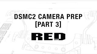 Download RED TECH | DSMC2 Camera Prep [Part 3] Video