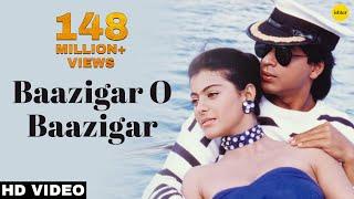 Download Baazigar O Baazigar-HD VIDEO SONG | Shahrukh Khan & Kajol | Baazigar | 90's Superhit Hindi Love Song Video
