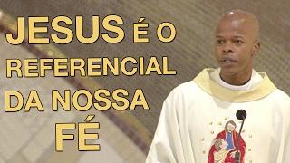 Download Jesus é o referencial da nossa Fé - Pe. Edison Oliveira (18/02/17) Video