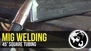 Download Mig Welding 45° Square Tubing Video