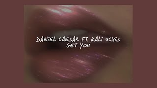 Download GET YOU // DANIEL CAESAR FT. KALI UCHIS (LYRICS) Video