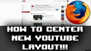 Download How to Center the NEW YouTube Layout!!! (November / December 2012) [FOR FIREFOX] Video