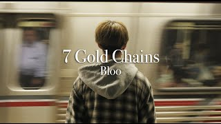 Download Bloo - 7 Gold Chains Video