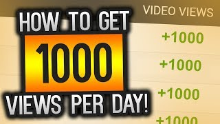 Download How To Get 1000 Views PER DAY On YouTube! (With Proof) Video