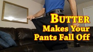 Download Butter Makes Your Pants Fall Off Video