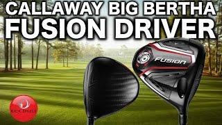 Download NEW CALLAWAY BIG BERTHA FUSION DRIVER Video