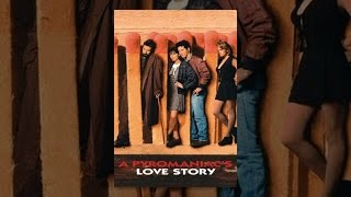 Download A Pyromaniac's Love Story Video