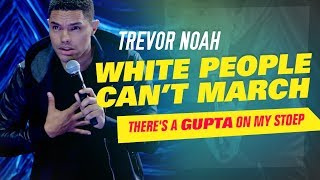 Download ″White People Can't March″ - Trevor Noah - (There's A Gupta On My Stoep) Video