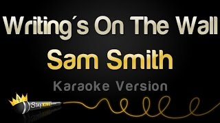 Download Sam Smith - Writing's On The Wall (Karaoke Version) Video