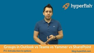 Download Pt 1: Introduction to Office 365 - Groups in Outlook vs Teams vs Yammer vs SharePoint Video