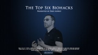 Download The Top Six Biohacks | Dave Asprey | Full Length HD Video