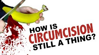 Download How Is Circumcision Still a Thing? Video