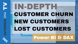 Download In-Depth Customer Churn, New Customers & Lost Customers Examples In Power BI using DAX Video