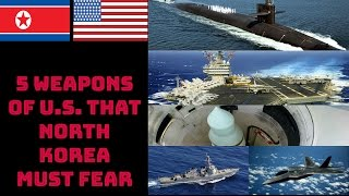 Download 5 WEAPONS OF U.S. THAT NORTH KOREA MUST FEAR Video