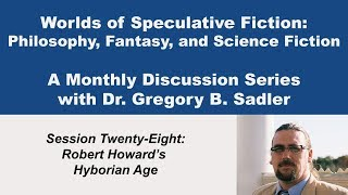 Download Robert Howard 's Hyborean Age and Conan Stories - Worlds of Speculative Fiction (lecture 28) Video