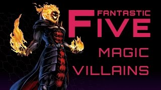 Download 5 Best Magic Villains - Fantastic Five Video