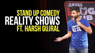 Download Indian Reality Shows - Stand Up Comedy ft. Harsh Gujral Video