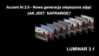 Download Luminar 3.1 + Accent AI 2.0 | Jak jest NAPRAWDĘ? -Test PL Video