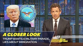 Download Trump Wants a Military Parade, Lies About Immigration: A Closer Look Video