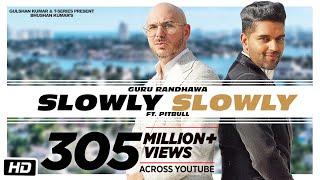 Download SLOWLY SLOWLY | Guru Randhawa ft. Pitbull | Bhushan Kumar | DJ Shadow, Blackout, Vee, DJ MoneyWillz Video