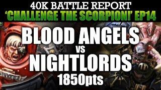 Download Blood Angels vs Night Lords Warhammer 40K Battle Report CTS14: BROKEN ARROW! 1850pts | HD Video