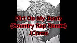 Download Dirt On My Boots (Country Rap Remix) Full Version New 2017! Video