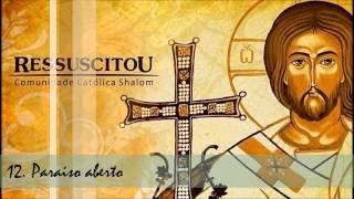 Download Comunidade Católica Shalom (CD Ressuscitou) 11. Paraiso Aberto ヅ Video