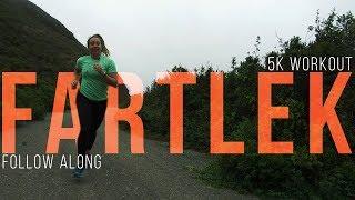 Download Follow Along 5k Fartlek Workout Video