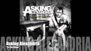 Download ASKING ALEXANDRIA - To The Stage Video