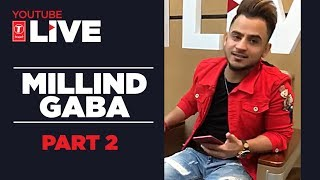 Download Youtube Live: Millind Gaba (Part -2) | #NazarLagJayegi | T-Series Video