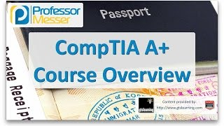 Download Professor Messer's CompTIA 220-901 and 220-902 A+ Course Overview Video