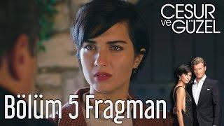 Download Cesur ve Güzel 5. Bölüm Fragman Video