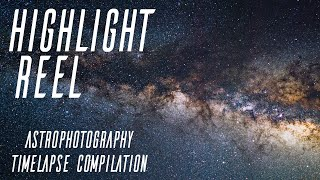 Download Highlight Reel 2018 | 4K Milky Way Astro Timelapse Compilation Video