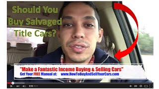 Download Should You Buy Salvaged Title Cars When Flipping Cars for Profit? Video