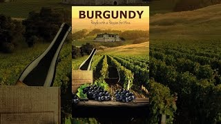 Download Burgundy: People with a Passion for Wine Video