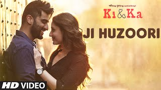 Download JI HUZOORI Video Song | KI & KA | Arjun Kapoor, Kareena Kapoor | Mithoon | T-Series Video