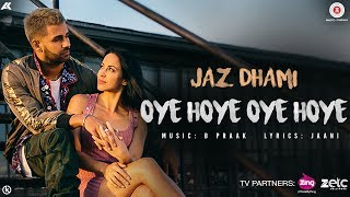 Download Oye Hoye Oye Hoye - Official Music Video | Jaz Dhami | B Praak | Jaani Video
