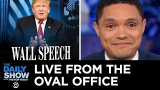Download Trump's Oval Office Address: Sniffing and Scaring the S**t Out of People | The Daily Show Video