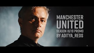 Download Manchester United Season 18/19 Promo by @aditya reds Video
