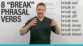 Download 8 Phrasal Verbs with BREAK: break in, break up, break through... Video